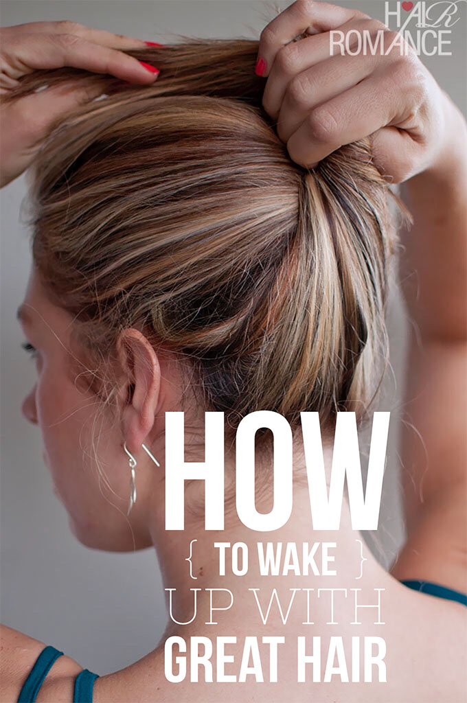 Hair Romance - How to wake up with great hair in the morning