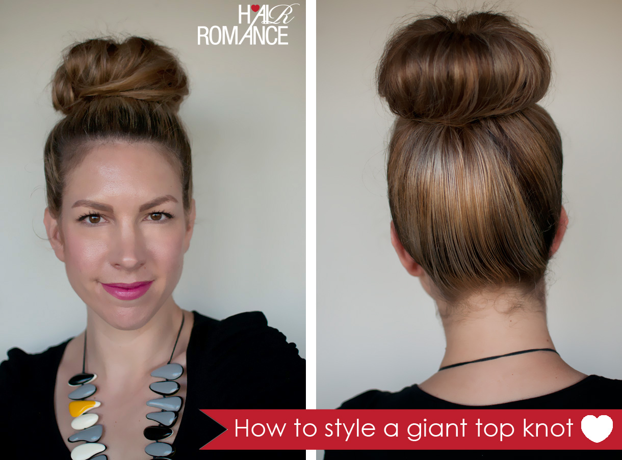 Hair Romance - how to style a giant top knot when you don't have a lot of hair