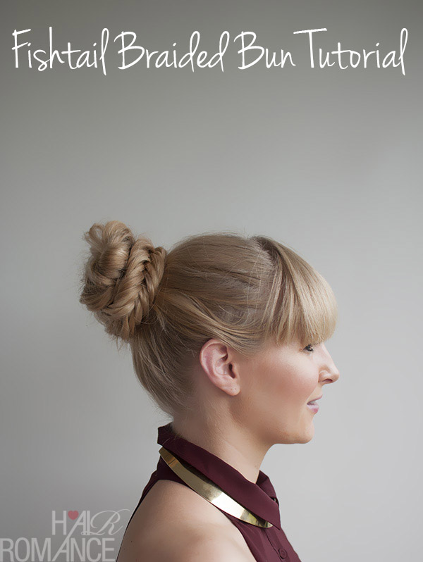 Hair Romance Hairstyle Tutorial - How to do a fishtail braided bun