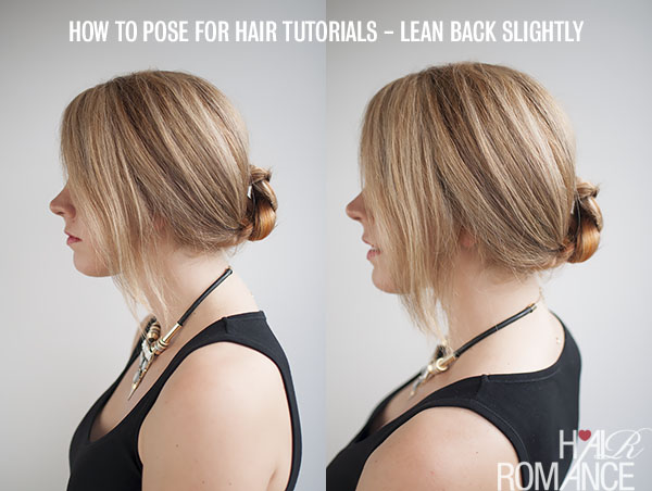 How to pose for hairstyle tutorials - Hair Romance