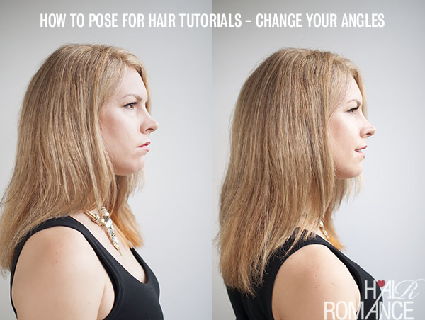 How to pose for photos for hair tutorials - Hair Romance