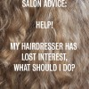 Hair Romance salon advice - when your hairdresser loses interest