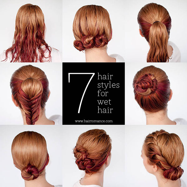 Hair Romance - 7 hairstyle tutorials you can do in wet hair
