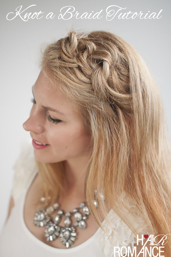 Hair Romance - Knot a braid hair tutorial