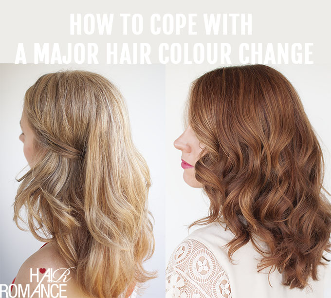 Hair Romance - How to cope with a major hair colour change