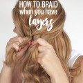 Hair Romance - How to braid when you have layers in your hair