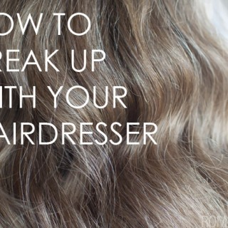 How to break up with your hairdresser