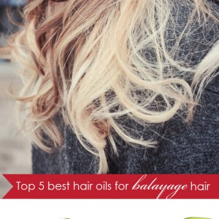Top five best hair oils for balayage hair