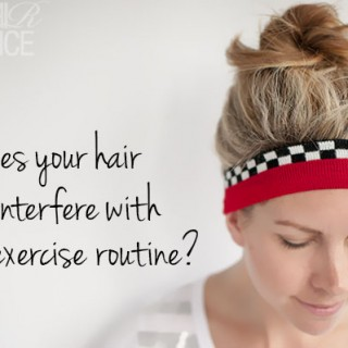 Does your hair interfere with your exercise routine?