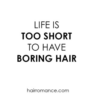 Life is too short to have boring hair @HairRomance