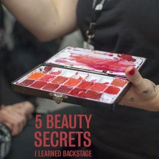 5 beauty secrets I learned backstage at VAMFF
