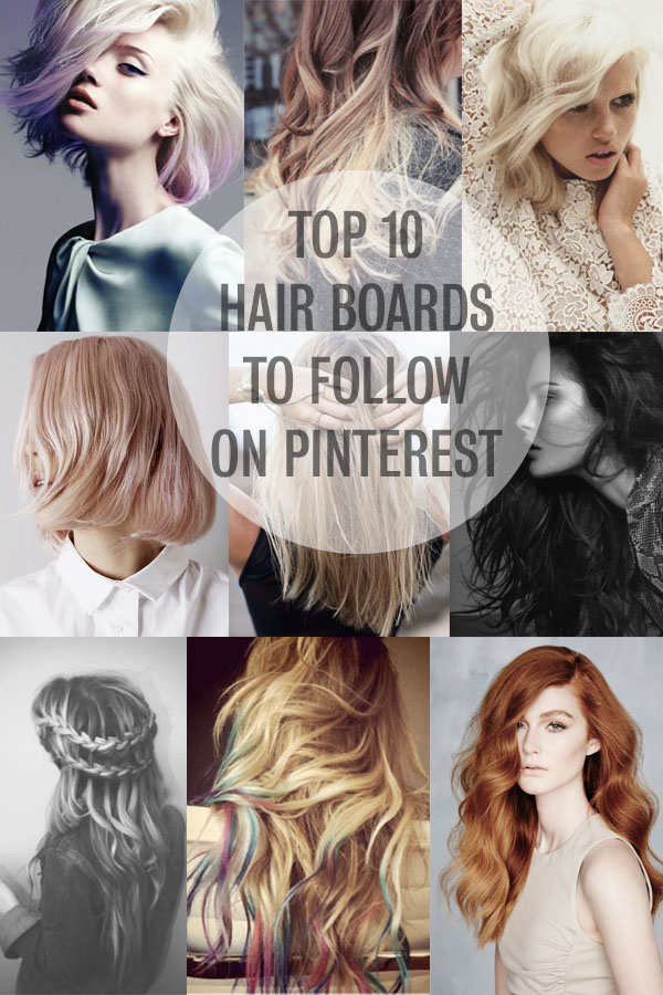 The top 10 best hair boards to follow on Pinterest