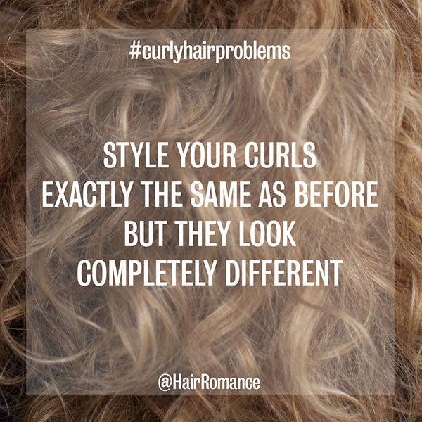 Hair Romance - curly hair problems - hair looks different but ntohing changed