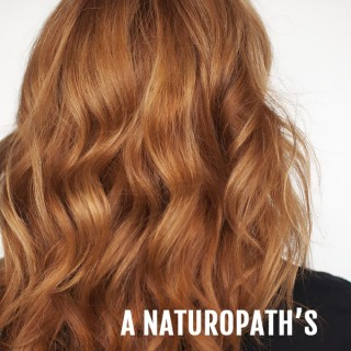 A naturopath's tips for healthy hair