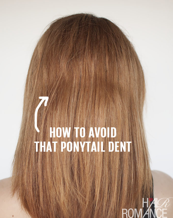 Hair Romance - how to avoid that ponytail dent in your hair
