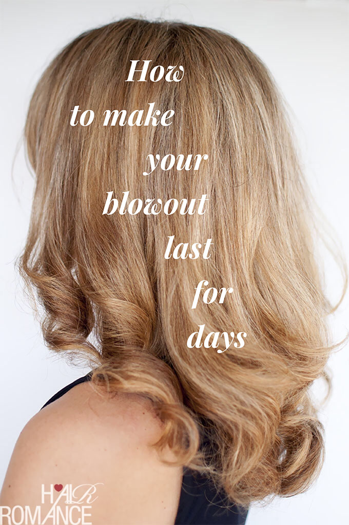 Hair Romance - How to make your blowout last for days