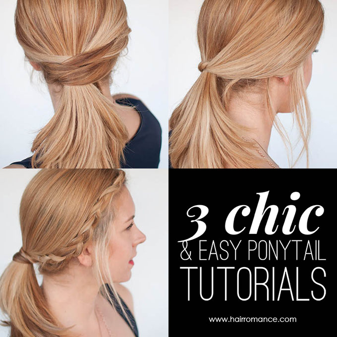 Hair Romance - 3 chic and easy ponytail tutorials