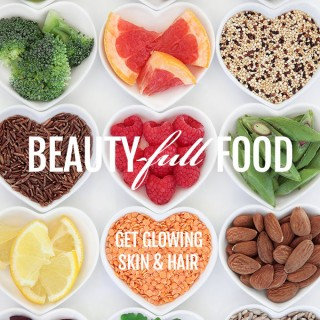 Beauty-full Food – The top 5 nutrients for gorgeous skin and hair