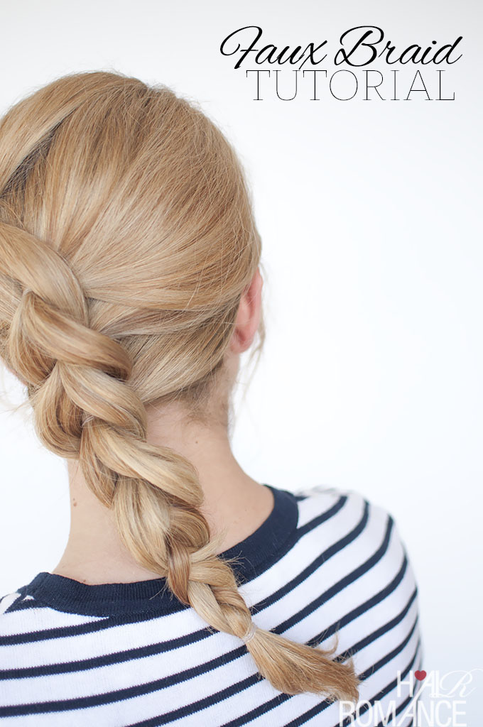 Hair Romance - Braid tutorial cheat - the faux braid - Pull through braid tutorial