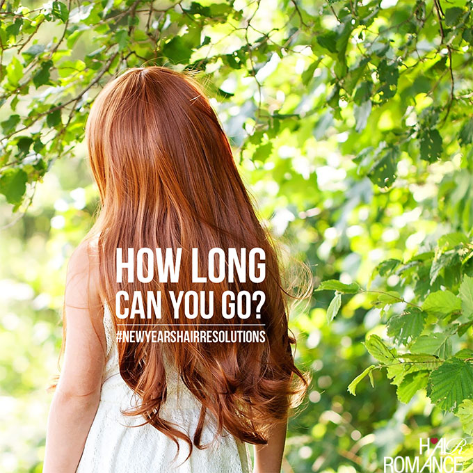 Hair Romance New Year's Hair Resolutions - how long can you go
