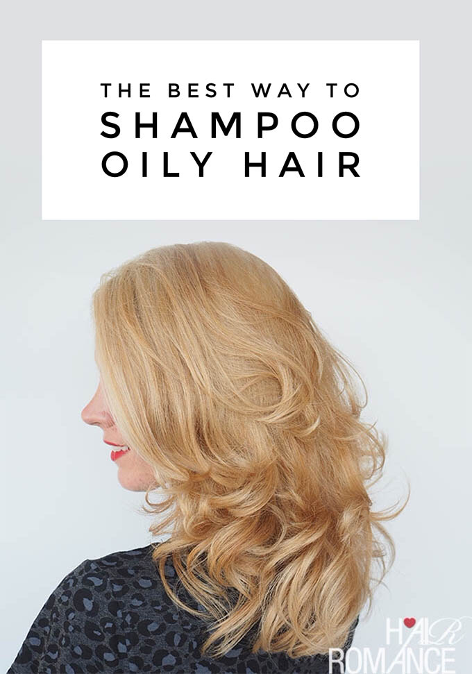 Hair Romance - The best way to shampoo oily hair