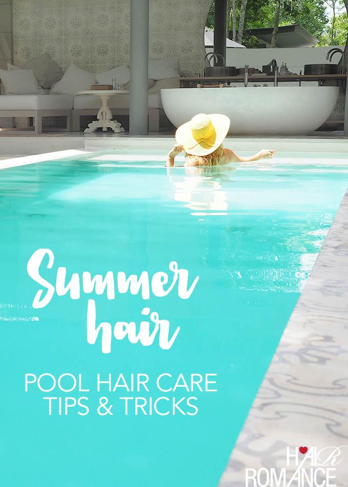 Hair Romance - Summer hair guide - Pool hair care tips and tricks