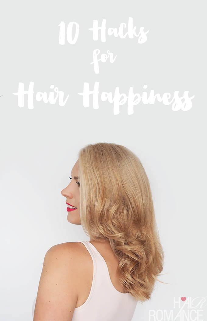 Hair Romance - 10 Hacks for Hair Happiness