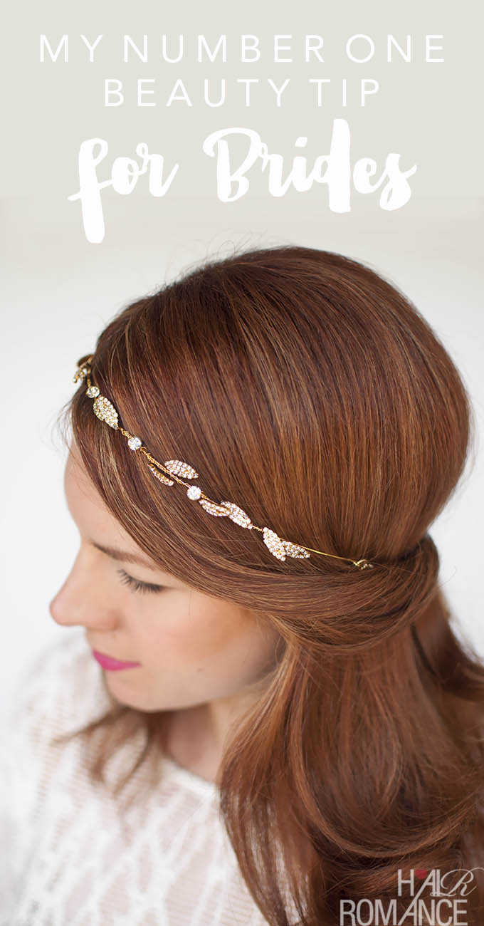 Hair Romance - My number one beauty tip for brides