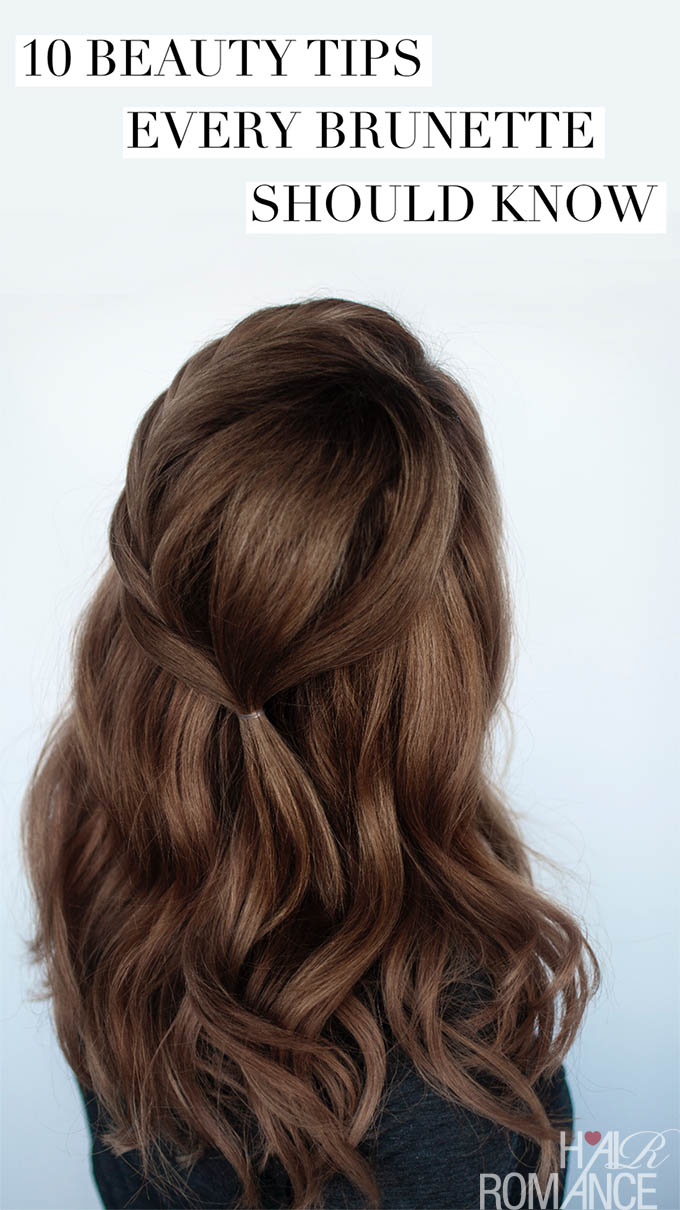 Hair Romance - 10 beauty tips every brunette should know