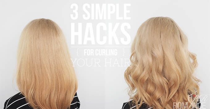 Hair Romance - 3 simple hacks for curling your hair