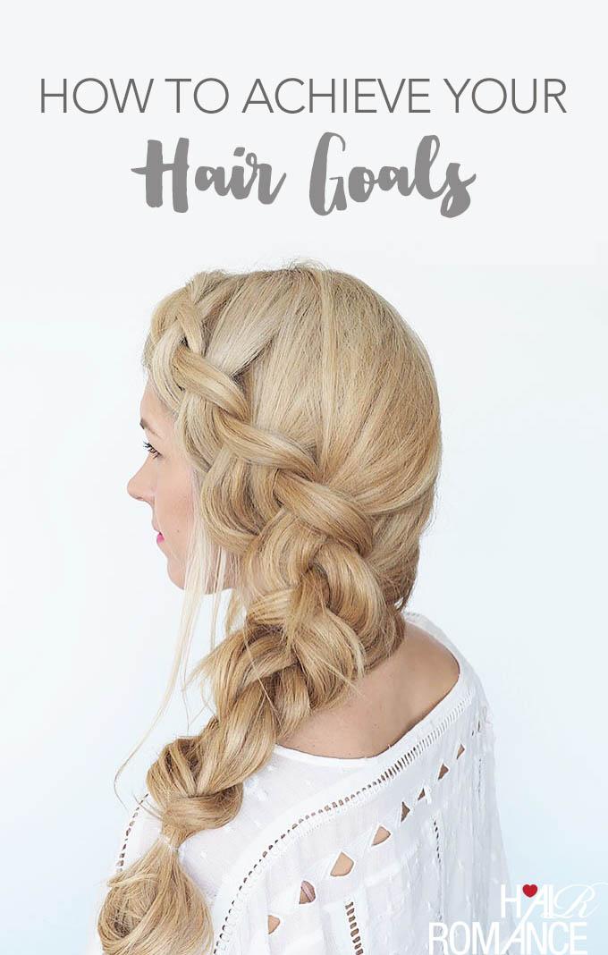 Hair Romance - How to achieve your hair goals