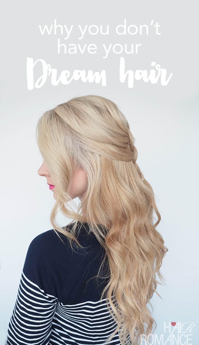 Hair Romance - Why you don't have your dream hair