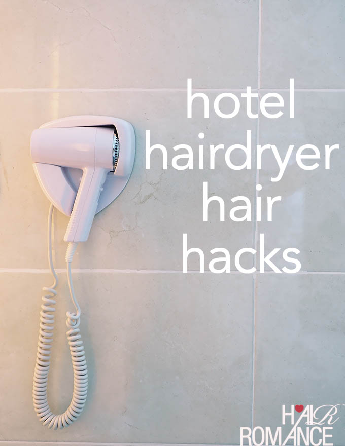 5 Hair Hacks for Hotel Hairdryers - Travel hair hacks