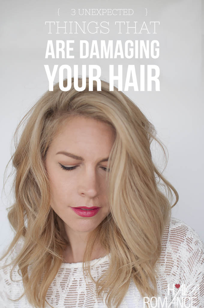 Hair Romance - 3 Unexpected Things That Are Damaging Your Hair