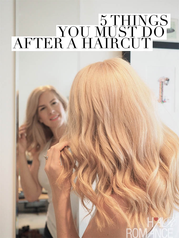 Hair Romance - 5 things you must do after a haircut