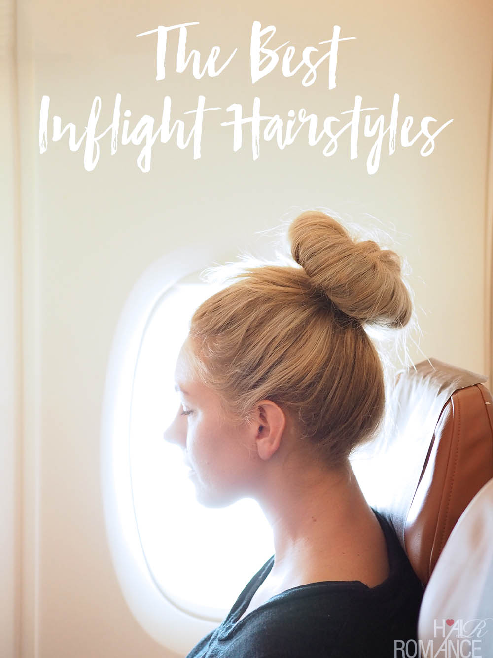Long Haul Hairstyles How To Arrive Looking Like You Flew First
