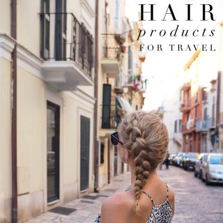 My favourite hair products for travel – What I really packed