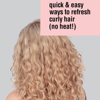 Quick and easy ways to refresh curly hair without heat
