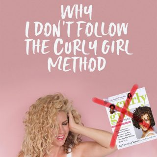 Why I don't follow the Curly Girl Method
