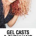 Gel cast in curly hair - Hair Romance