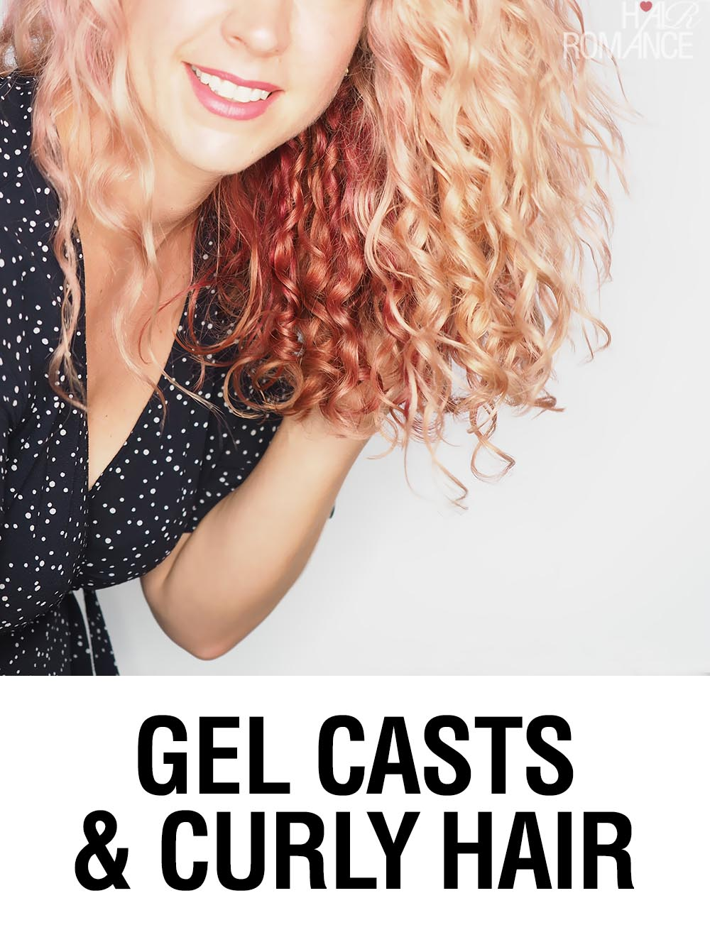 Gel cast in curly hair - Hair Romance